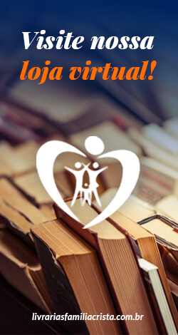 Visite noss loja virtual! - Livraria Família Cristã