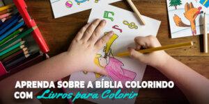 Aprenda sobre a bíblia com livros para colorir.