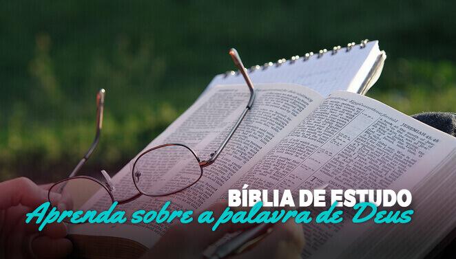 Bíblia de estudo, aprenda sobre a palavra de Deus.